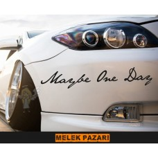 Belki Bir Gün, Maybe One Day Yazı Araba Sticker