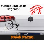 Arabama Dokunma. Dont Touch My Car Oto Sticker